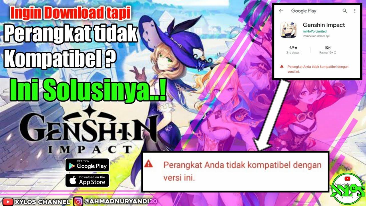 Genshin Impact Tips Cara Download Bagi Kalian Yang Perangkat Tidak Kompatibel Simak Sampai Akhir Youtube