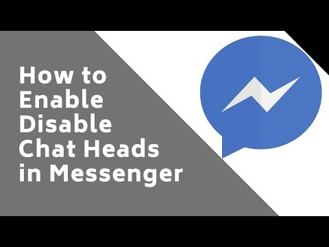 How To Enable And Disable Chat Heads In Messenger