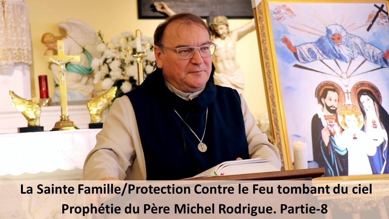 La Protection contre le Feu tombant du ciel c'est ❤️ La Sainte Famille..Fr. Père  Michel Rodrigue - YouTube