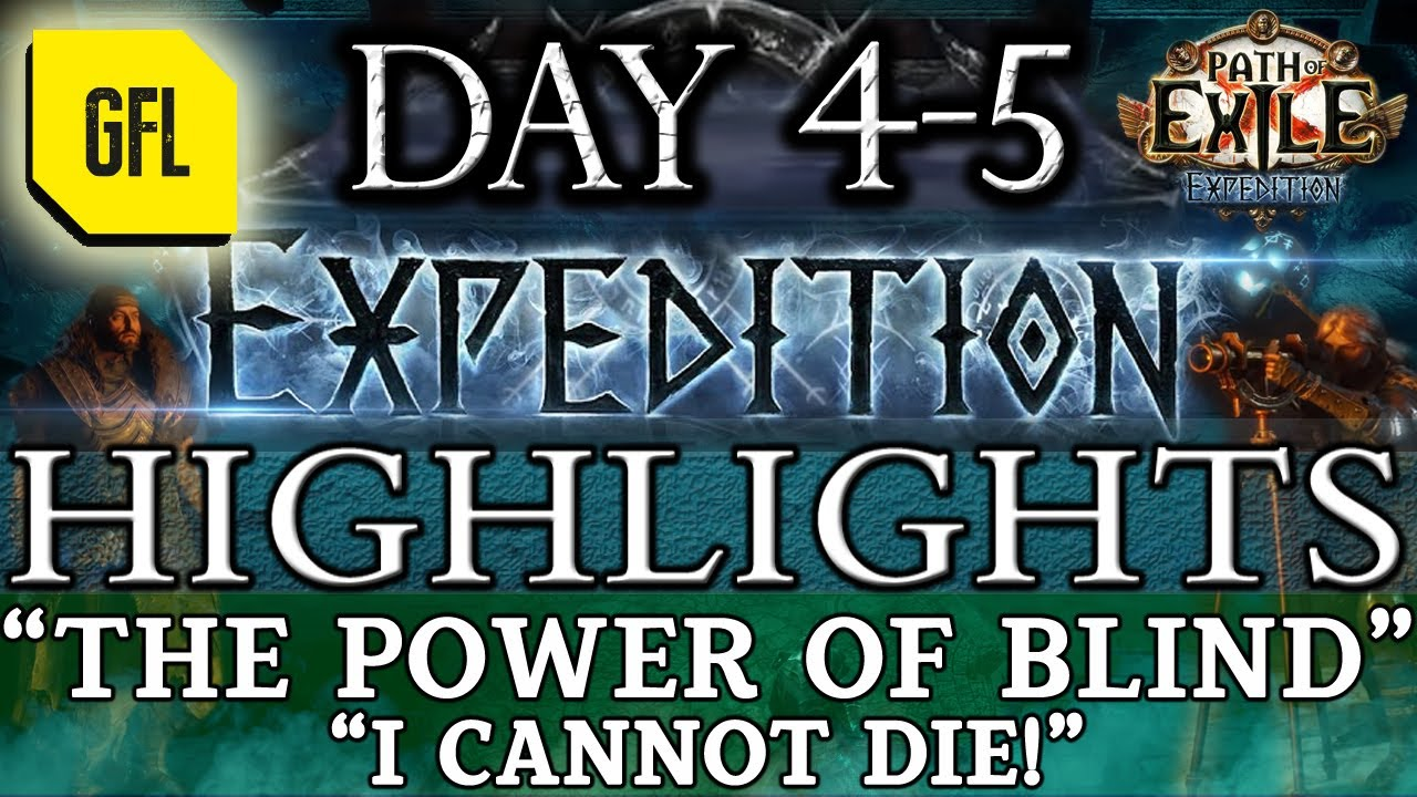 """Path of Exile 3.15: EXPEDITION DAY # 4-5 Highlights """"THE POWER OF BLIND"""", """"I CANNOT DIE!"""" and more.."""