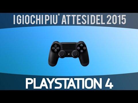I Videogiochi più Attesi del 2015 su PS4 - Video Speciale - Gameplay HD
