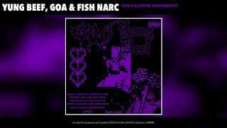 YUNG BEEF x GOA x FISH NARC - SAN VALENTIN SANGRIENTO (AUDIO)