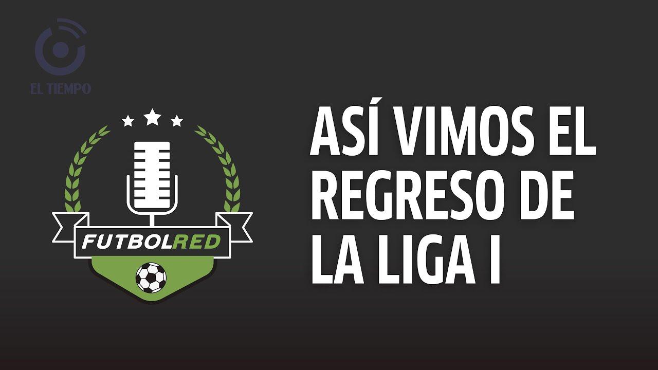Polémica, golazos y más en regreso de Liga I | Contraataque
