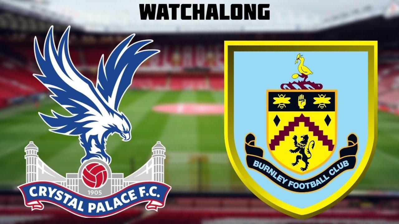 0-1 Crystal Palace vs Burnley Live Football Watchalong Premier League live burnley vs crystal palace