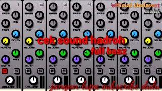 CEK SOUND HADROH MANTAP||FULL BASZ COCOK BUAT SOUND SYSTEM