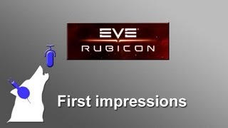 EVE Online - Rubicon - first impressions