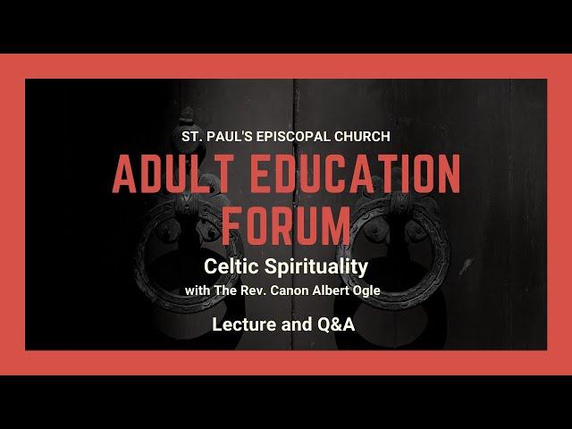 Adult Education Forum on Celtic Spirituality