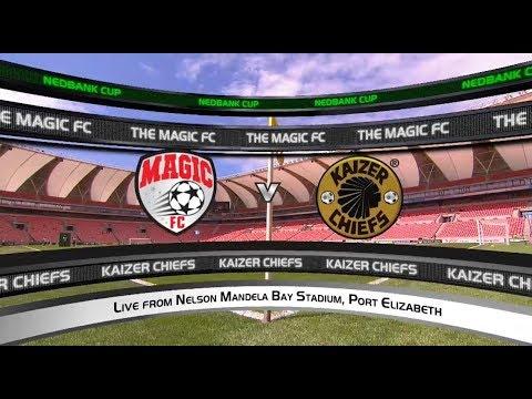 Nedbank Cup | Magic FC vs Kaizer Chiefs