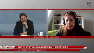 AKP'yi Atatürkçüleştirmek mümkün mü? Konuk: Ayşe Çavdar