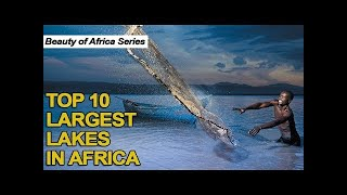 Top 10 Largest Lakes In Africa