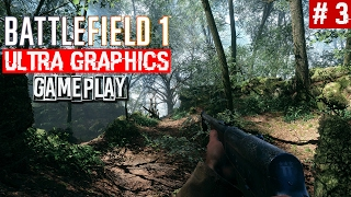 Battlefield 1 Singleplayer Campaign Gameplay Part 3 | Ultra Graphics 1080p60 | PitchBlack