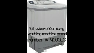 Full review of Samsung washing machine model no.-WT9505EG