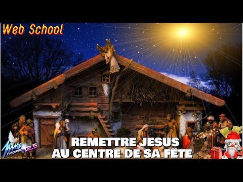« NOËL AVEC WEBSCHOOL : REMETTRE JESUS AU CENTRE DE SA FËTE »