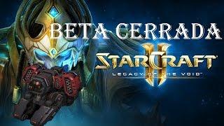 Starcraft 2 Legacy of the Void. BETA CERRADA (VALIÓ EL CONTROL HORBITAL)