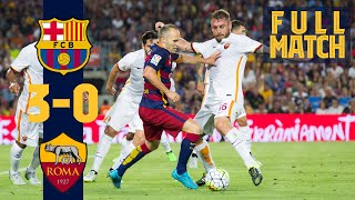 Download FULL MATCH: Barça 3 - 0 AS Roma (2015) Treble winners return to action!