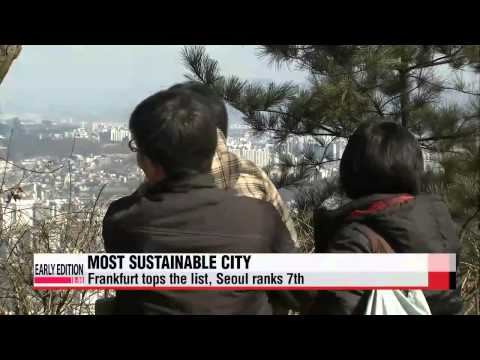 Seoul tops list as most sustainable Asian city   서울 지속 가능 도시 세계 7위