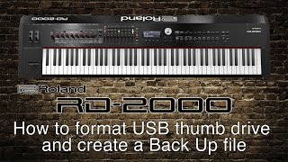 Roland RD-2000 - How to format USB thumb drive and create a Back Up file