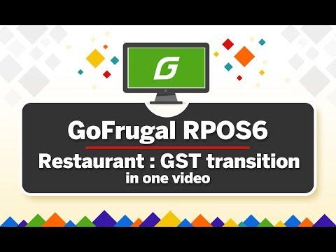 GoFrugal RPOS6.5 Restaurant GST Transition in one video - Guidelines under 60mins | RPOS6.5 Bundle