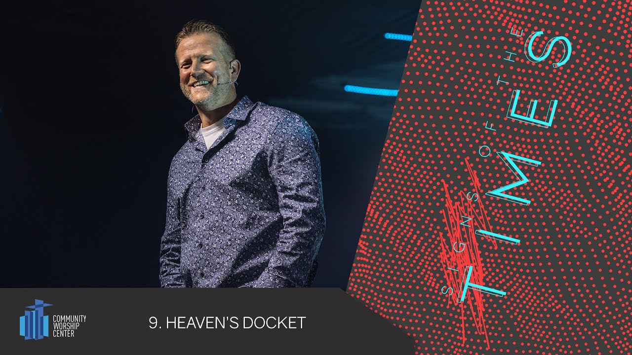 Heaven's Docket | Signs of the Times | Pastor Keith Deal