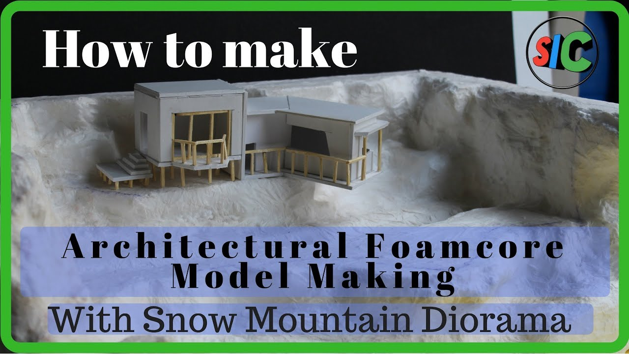 How to make Foamcore Hill Top Architectural Model with Snow Mountain  Diorama - DIY #4