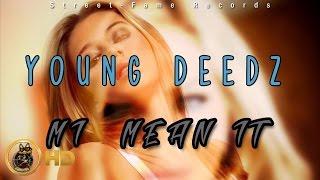 Young Deedz - Mi Mean It - March 2016