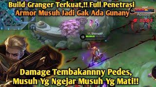 Build Granger Terkuat!! Full Penetrasi, Armor Musuh Gk Ada Gunanya!! Ez Ratain Musuh !!, MLBB