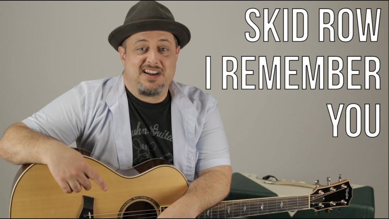 How To Play I Remember You By Skid Row On Acoustic Guitar