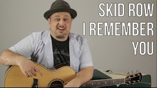 "How to Play ""I Remember You"" by Skid Row on Acoustic Guitar - Acoustic Songs"