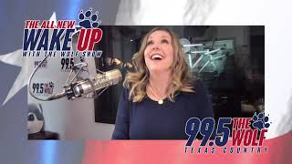 99.5 The Wolf • The All New Wake Up With The Wolf Show! - :15
