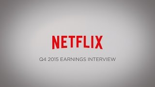 Netflix Q4 2015 Earnings Interview
