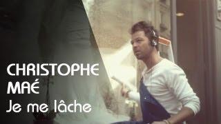 Christophe Maé - Je Me Lâche [Clip Officiel]