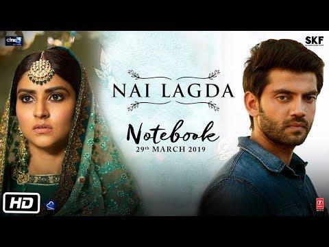 Nai Lagda Video Song | Notebook | Zaheer Iqbal & Pranutan Bahl | Vishal Mishra