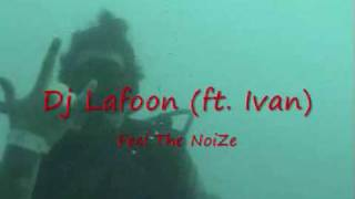 Feel the noiZe (ft. Ivan) by Dj Lafoon
