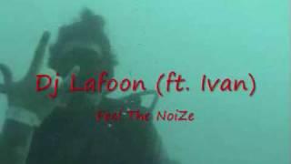 Feel the noiZe (ft. Ivan) by Dj Lafoon