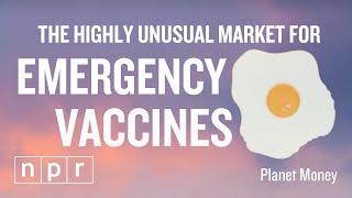 -market-emergency-vaccines-planet-money-npr