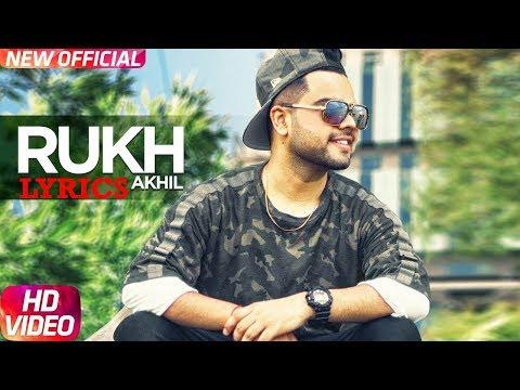 Akhil Rukh Lyrics | BOB | Sukh Sanghera | Latest Punjabi Song 2017
