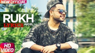 Akhil Rukh Lyrics | BOB | Sukh Sanghera | Latest Punjabi Song 2017