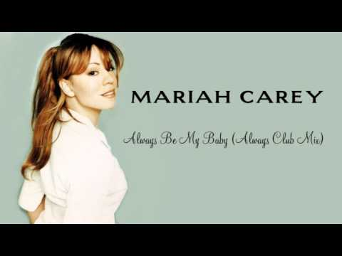 (HQ) Always Be My Baby (Always Club Mix) - Mariah Carey