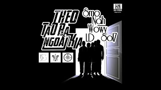 Theo Tao Ra Ngoài Kia - SMO ft Sol7, SouthGanZ ( Wowy , Nah , LD )