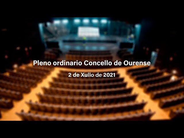 Pleno Ordinario 2/7/21 Concello de Ourense