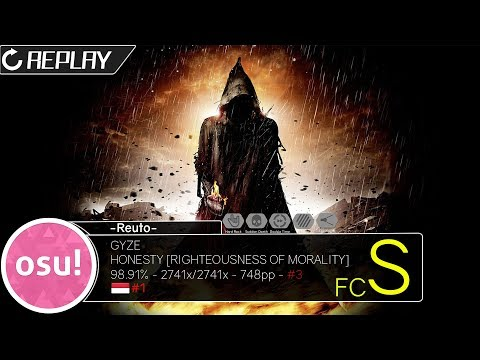 Osu!indo -Reuto- | GYZE - HONESTY (Chanci) [RIGHTEOUSNESS OF MORALITY] FC 748pp
