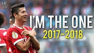 Robert lewandowski - i'm the one | skills & goals 2017/2018 | hd