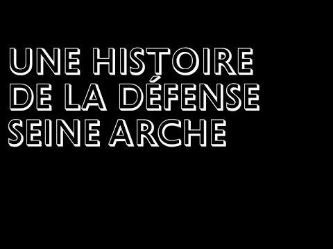 Une Histoire de La Défense Seine Arche par François Leclercq