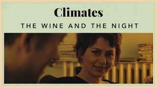 Climates - The Wine and the Night
