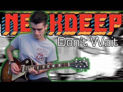 Neck Deep - Don't Wait (Guitar & Bass Cover w/ Tabs)