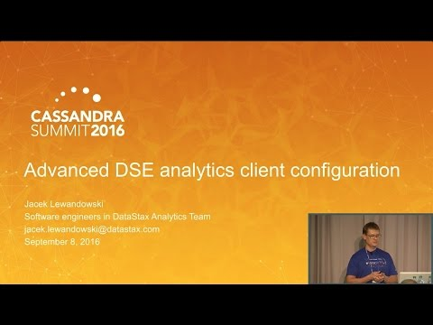 DataStax | Advanced DSE Analytics Client Configuration (Jacek
