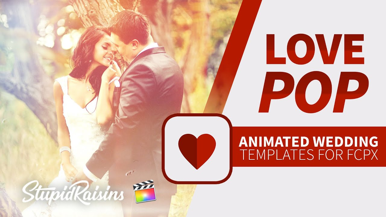 Love Pop | 25 FCPX Wedding Video Templates & Titles