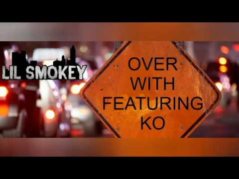Lil Smokey - Over With [Feat. KO]