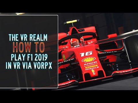 How To Play F1 2019 In VR Via VorpX