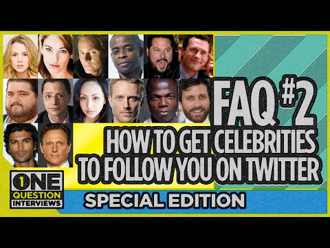 How I Got So Many Verified Celebrities to Follow Me On Twitter… and YOU Can Too: 1Qi FAQ Edition #2